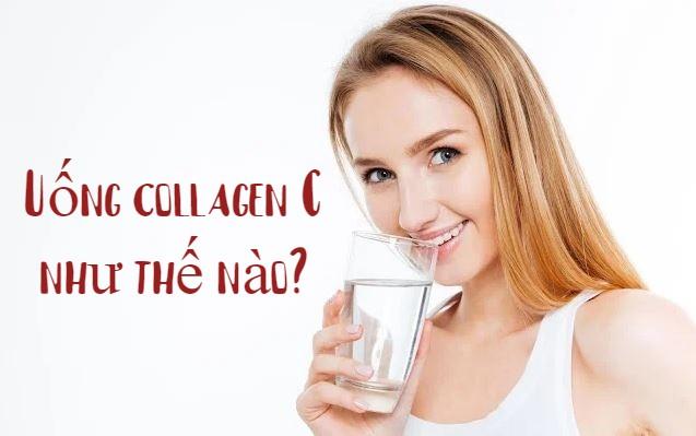 Cách uống collagen C hiệu quả