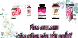 Mua collagen của hãng nào tốt nhất?