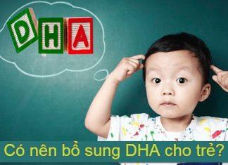 Có nên bổ sung DHA cho trẻ?